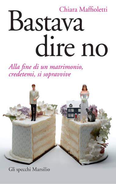 Matrimonio Simbolico Cosa Dire : Bastava dire no quando un matrimonio non finisce con e
